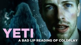 """YETI""— A Bad Lip Reading of Coldplay"