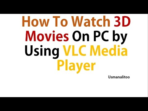 How To Watch 3D Movies On PC by Using VLC Media Player
