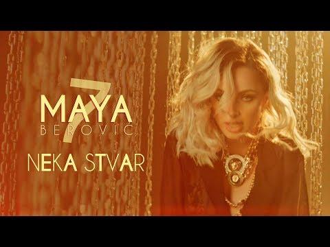Neka Stvar – Maya Berović – nova pesma, tv spot i tekst pesme