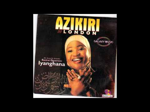 Alhaja Basirat Ogunremi (IyaGhana) - Azikiri In London