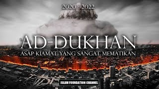 "Video Inilah ""AD-DHUKHAN"", Angin Kiamat Yang Sangat Mematikan MP3, 3GP, MP4, WEBM, AVI, FLV Oktober 2018"