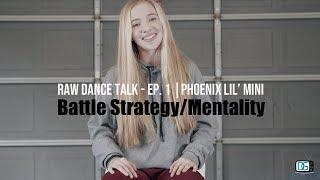 Raw Dance Talk - Ep. 1: Phoenix Lil' Mini (Battle Strategy/Mentality) Dancersglobal.tv