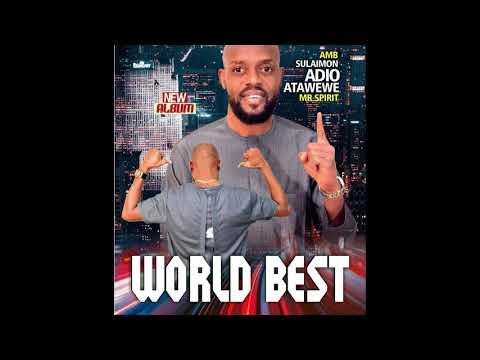 Sulaimon Adio Atawewe   - World Best (Side 1)