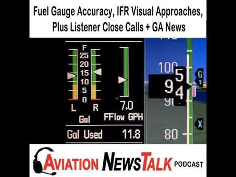 169 Fuel Gauge Accuracy, IFR Visual Approaches, & Listener Close Calls + GA News