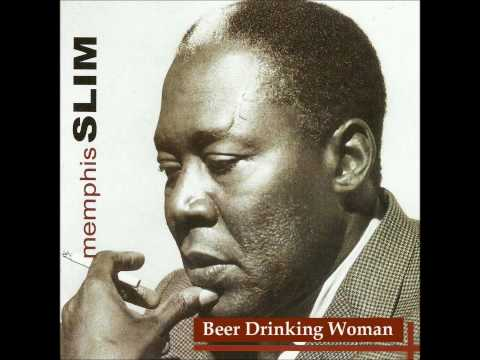 Beer Drinking Woman -- Memphis Slim