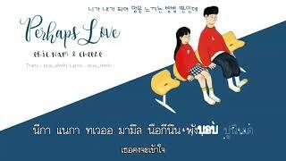 Video (Karaoke/Thaisub) Eric Nam, CHEEZE(에릭남, 치즈) - Perhaps Love(사랑인가요) (Prod.By 박근태) #MonsterSUB MP3, 3GP, MP4, WEBM, AVI, FLV Juni 2019