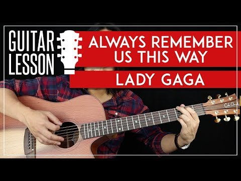 Always Remember Us This Way Guitar Tutorial - Lady Gaga Guitar Lesson 🎸|No Capo + Easy Chords|