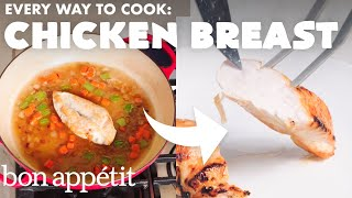 Video Every Way to Cook a Chicken Breast (32 Methods) | Bon Appétit MP3, 3GP, MP4, WEBM, AVI, FLV September 2019