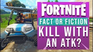 Fortnite Fact or Fiction - Can You Kill Someone With An ATK?