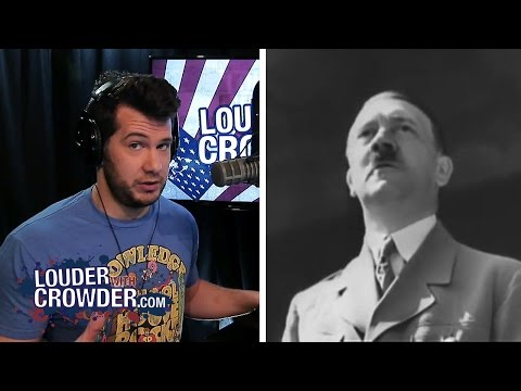 Video: Crowder:  Hitler and the Lack of Real Difference Between Democratic and National Socialism