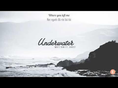 [Vietsub + Lyrics] Underwater - Matt Van ft. Direct - Thời lượng: 4 phút.