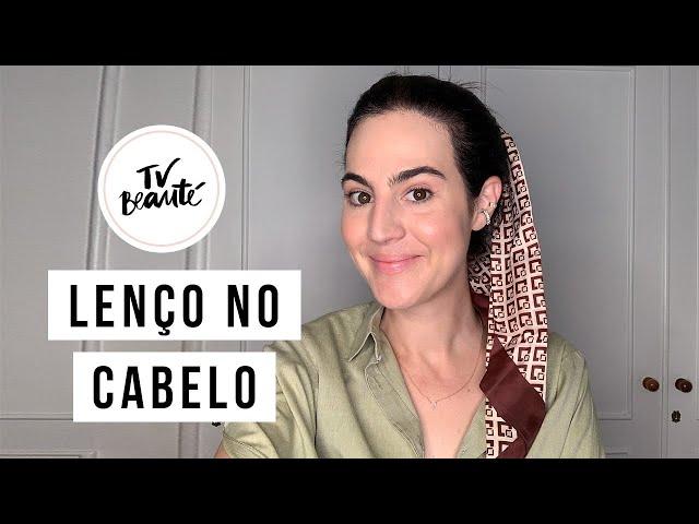 Ideias para usar lenço no cabelo - TV Beauté | Vic Ceridono - Victoria Ceridono