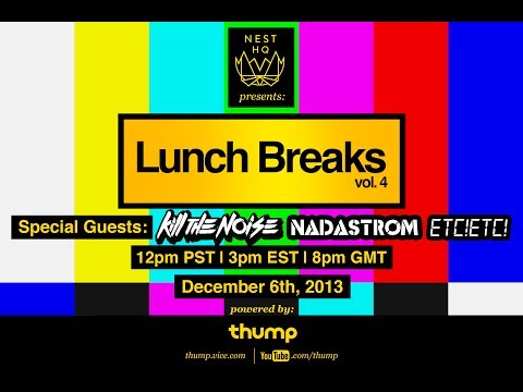 breaks - An all-new, live-stream lunchtime event at Nest HQ in Los Angeles. Get fed. #LUNCHBREAKS @NestHQ @thumpthump @killthenoise @nadastrom @IAMETC Chef Riddim ins...