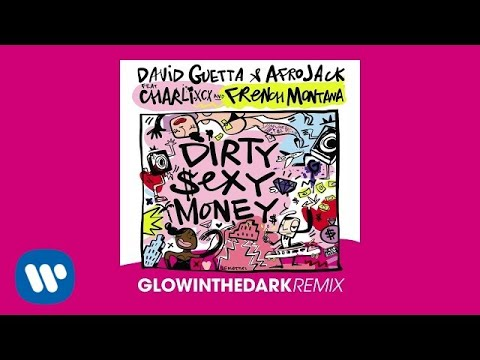 David Guetta & Afrojack ft Charli XCX & French Montana - Dirty Sexy Money GLOWINTHEDARK remix