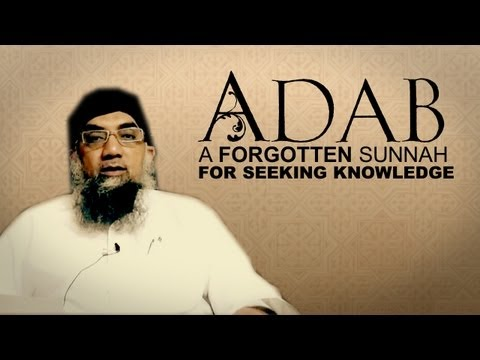 adab - Seeker's Quest Series: Episode 1 Adab: A forgotten sunnah of seeking knowledge By Sheikh ul hadith Mufti Abu Nauman Abdur Raheem Click here for the series pl...