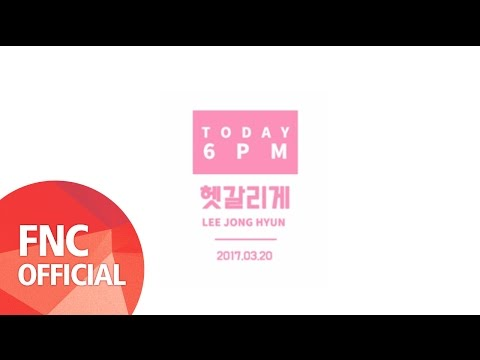 CNBLUE (씨엔블루) - COUNTDOWN TO 6PM! (JONG HYUN)