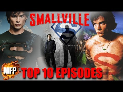 Top 10 Smallville Episodes (+Character/Plot Dissection)