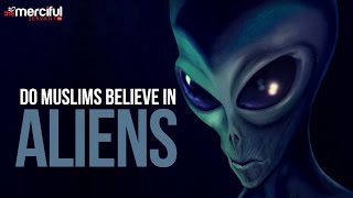 Video Do Muslims Believe In Aliens & UFOs MP3, 3GP, MP4, WEBM, AVI, FLV Oktober 2017