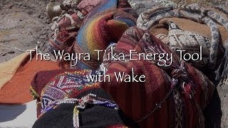 The Wayra T'ika Energy Tool with Wake