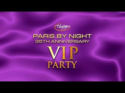 Paris By Night 35th Anniversary - VIP PARTY (Full Program) - Thời lượng: 2 giờ và 23 phút.