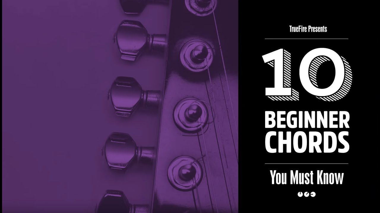 10 Beginner Guitar Chords You MUST Know