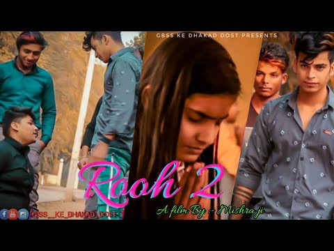 || Rooh 2|| Cover Video(a Villian Love Story) || Video By :- Gbss Ke Dhakad Dost || Ft:- Tej Gill ||