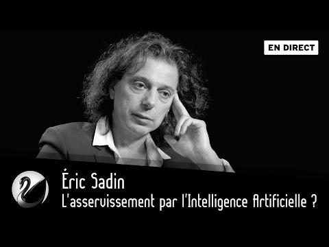 Éric Sadin : l'asservissement par l'Intelligence Artificielle ? [EN DIRECT]