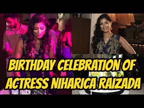 Birthday Celebration of Actress Niharica Raizada