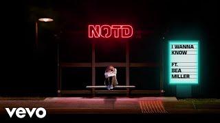 NOTD - I Wanna Know (Audio) ft. Bea Miller