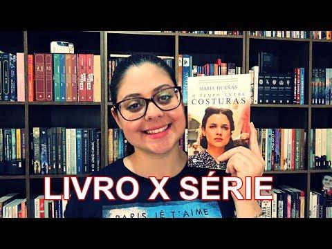 O TEMPO ENTRE COSTURAS -  LIVRO X SÉRIE | Entre Histórias | VEDA #8