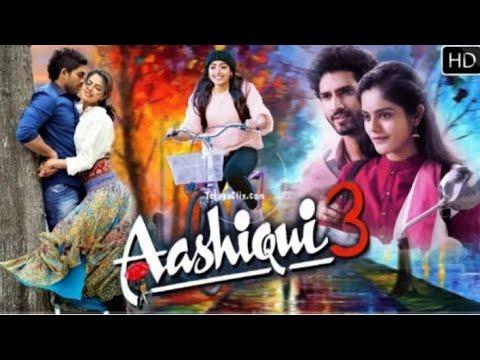 Aashiqui 3 full movie HD