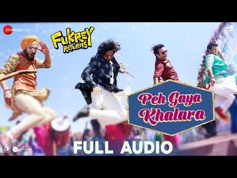Peh Gaya Khalara -Full Audio |Fukrey Returns |Pulk
