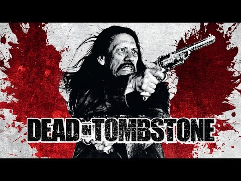 Dead in Tombstone (2013) Danny Trejo kill count