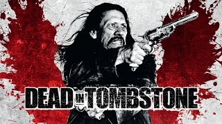 Nonton Dead in Tombstone (2013) Danny Trejo kill count Film Subtitle Indonesia Streaming Movie Download