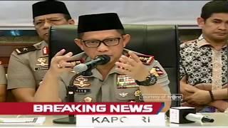Video Kapolri: Pelaku Serangan di Surabaya Merupakan Jaringan Jamaah Anshor Daulah MP3, 3GP, MP4, WEBM, AVI, FLV Juli 2018