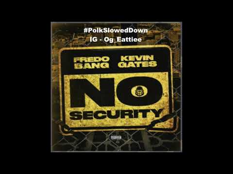 Fredo Bang Ft Kevin Gates - No Security #SLOWED