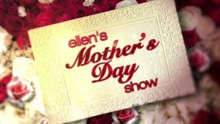 Another Way to Win Tickets to Ellen's Mother's Day Show