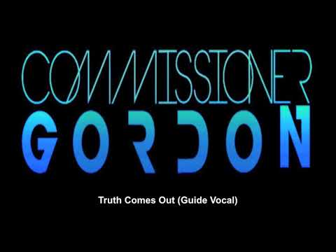 Commissioner Gordon - Truth Comes Out(Guide Vocal)