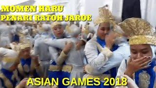 Download Video DIBALIK LAYAR PARA PENARI RATOH JAROE USAI SUKSES PERFOM DI ASIAN GAMES 2018 MP3 3GP MP4