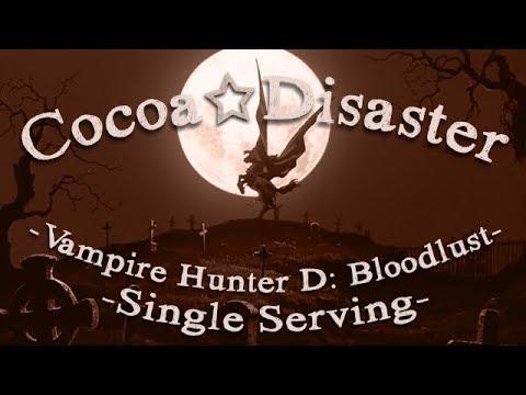Cocoa☆Disaster: Dhampir 2000 (Vampire Hunter D: Bloodlust | Single Serving)