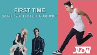 First Time -  Kygo ft Ellie Goulding (JLOW remix)