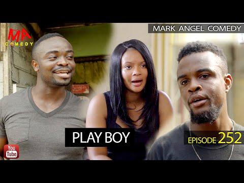 PLAY BOY (Mark Angel Comedy) (Episode 252)