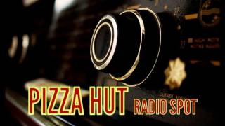 Pizza Hut radio spot