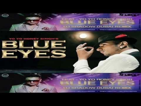 Video Yo Yo Honey Singh - Blue Eyes (DJ Shadow Dubai Remix) | Official download in MP3, 3GP, MP4, WEBM, AVI, FLV January 2017