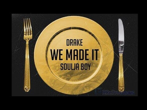 [DONE] Soulja Boy (Feat. Drake) • We Made It Freestyle