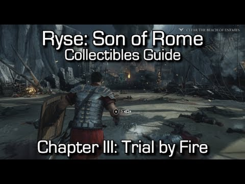 Ryse: Son Of Rome - Collectibles Guide - Chapter III: Trial By Fire - Chronicles/Scrolls/Vistas