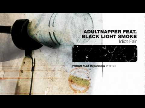 Adultnapper - Idiot Fair ft. Black Light Smoke (H.O.S.H. Remix)