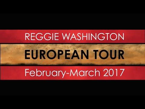 REGGIE WASHINGTON - FEB / MARCH TOUR 2017