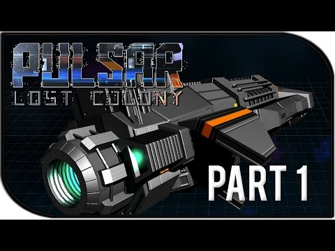 Pulsar: Lost Colony Gameplay Part 1 -