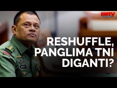 Reshuffle, Panglima TNI Diganti?